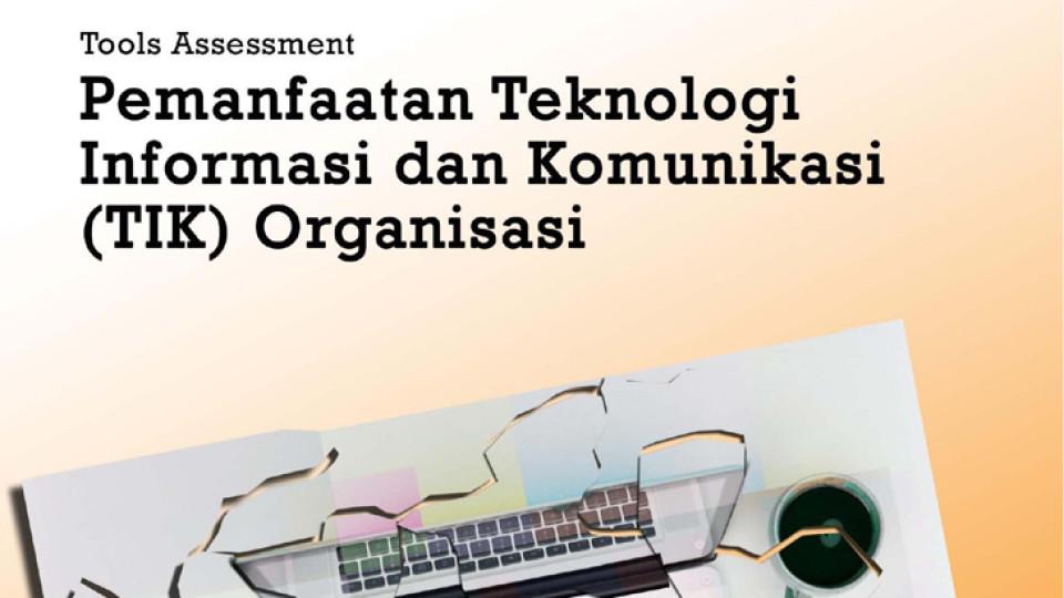 Pemanfaatan Teknologi Informasi dan Komunikasi (TIK) Organisasi